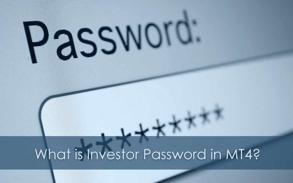 What is Investor Password in MT4 and How to Change it?