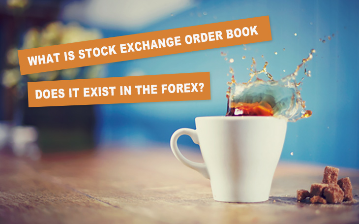 What is Stock Exchange Order Book, and Does It Exist in the Forex Market at All?