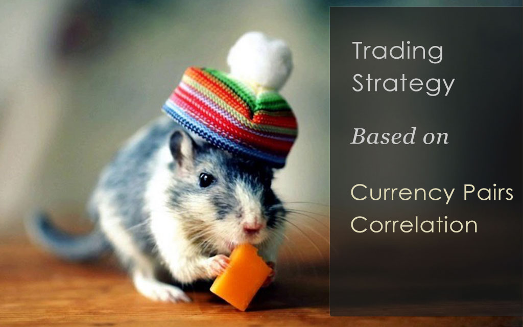 Simple, Yet Effective Currency Pairs Correlation Strategy