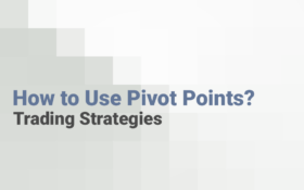 How to use Pivot Points? Trading Strategies