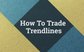 Trendline Trading Strategies – Breakouts and Reversals